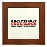 A Day Without Genealogy Framed Tile