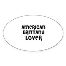AMERICAN BRITTANY LOVER Oval Decal
