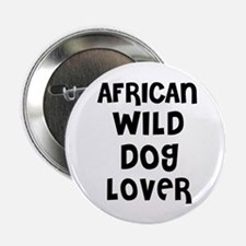 "AFRICAN WILD DOG LOVER 2.25"" Button (10 pack)"