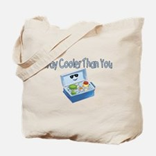 Way Cooler Than You Tote Bag