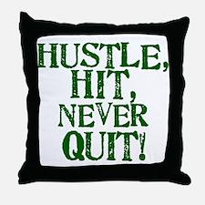 HUSTLE, HIT, NEVER QUIT! Throw Pillow