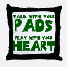 TALK WITH YOUR PADS Throw Pillow