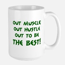 OUT MUSCLE, OUT HUSTLE... Mug