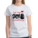 Let Me Shoyu Something Women's T-Shirt