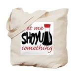 Let Me Shoyu Something Tote Bag