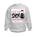 Let Me Shoyu Something Kids Sweatshirt