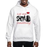 Let Me Shoyu Something Hooded Sweatshirt