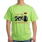 Let Me Shoyu Something Green T-Shirt