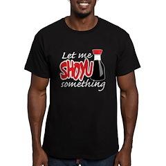 Let Me Shoyu Something Men's Fitted T-Shirt (dark)