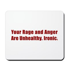 YOUR RAGE AND ANGER Mousepad