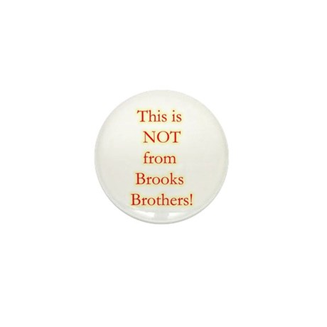 Not Brooks Brothers! Mini Button
