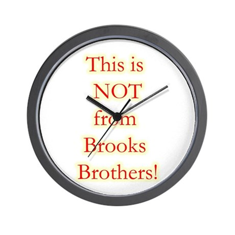 Not Brooks Brothers! Wall Clock