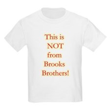 Not Brooks Brothers! T-Shirt