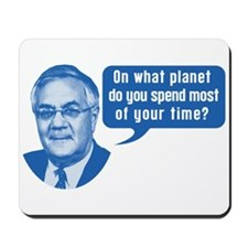Barney Frank On What Planet Mousepad