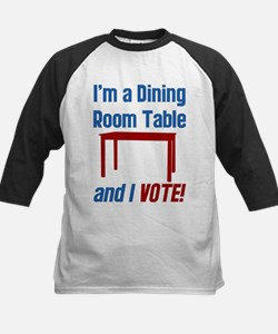 I'm a Dining Room Table And I Vote Kids Baseball J