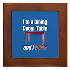 I'm a Dining Room Table And I Vote Framed Tile