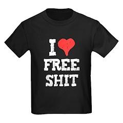 I Love Free Shit T