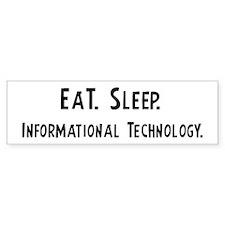 Eat, Sleep, Informational Tec Bumper Bumper Sticker