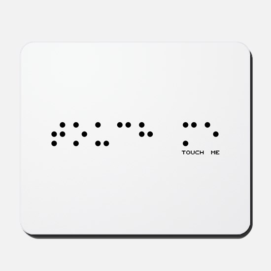 Touch Me Mousepad