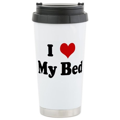 I Love My Bed Stainless Steel Travel Mug
