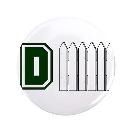 "D FENCE (1 GREEN) 3.5"" Button"