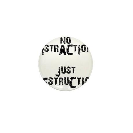 no DISTRACTIONS just DESTRUCT Mini Button