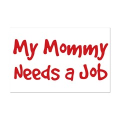 Mommy Needs a Job Posters