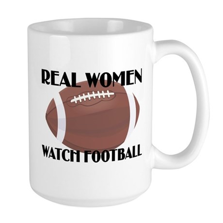 REAL WOMEN WATCH FOOTBALL (1) Large Mug