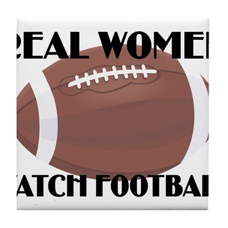 REAL WOMEN WATCH FOOTBALL (1) Tile Coaster