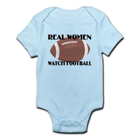 REAL WOMEN WATCH FOOTBALL (1) Infant Bodysuit