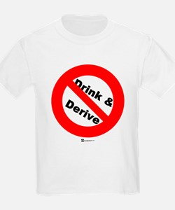 Don't Drink and Derive (new) T-Shirt