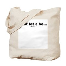 Just let epsilon be... - Tote Bag