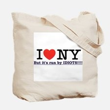 I Love NY, but it's run by IDIOTS!!! Tote Bag