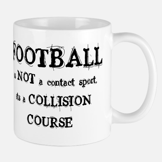 FOOTBALL is a COLLISION COURS Mug