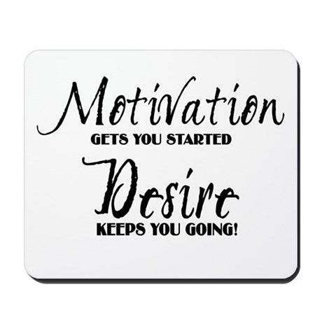 MOTIVATION gets you started Mousepad