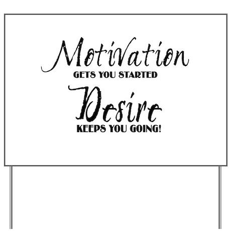 MOTIVATION gets you started Yard Sign