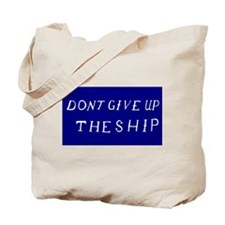 Don't Give Up The Ship Flag Tote Bag