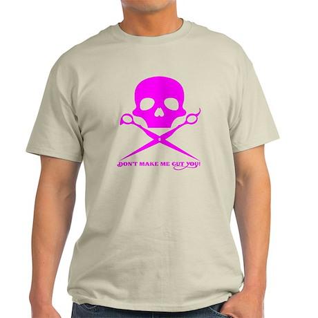 Don't Make Me Cut You PINK Light T-Shirt