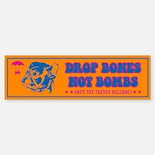 French Bulldog- Drop Bones Not Bombs! Bumper Bumper Sticker