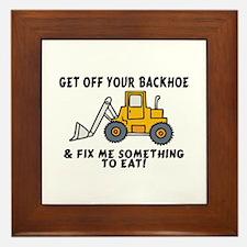 Get Off Your Backhoe Framed Tile