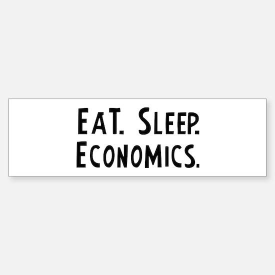 Eat, Sleep, Economics Bumper Bumper Bumper Sticker
