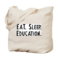 Eat, Sleep, Education Tote Bag
