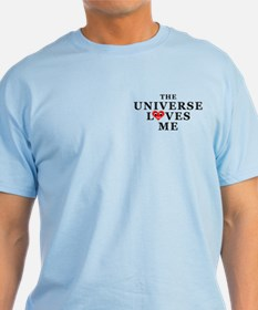 The Universe Loves Me T-Shirt