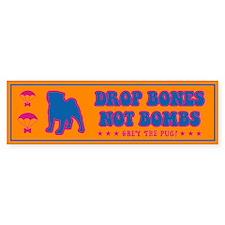 Pug- Drop Bones Not Bombs! retro Bumper Sticker