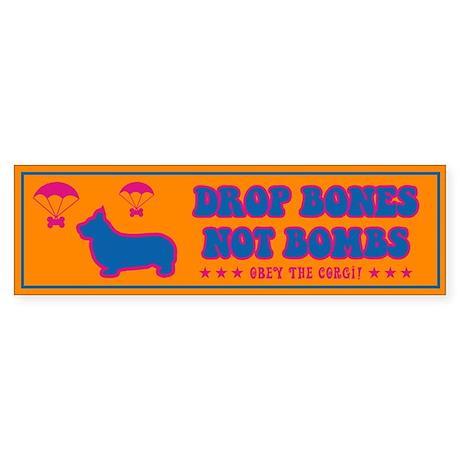 CORGI- Drop Bones Not Bombs! Bumper Sticker