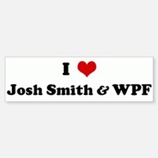 I Love Josh Smith & WPF Bumper Bumper Bumper Sticker