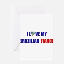 I Love My Brazilian Fiance Greeting Card