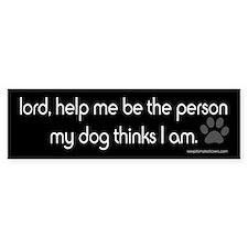 Lord Help Me...Funny Dog Stic Bumper Bumper Sticker