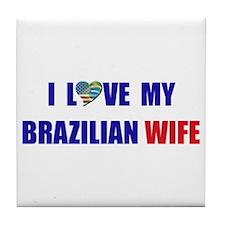 I Love My Brazilian Wife Tile Coaster