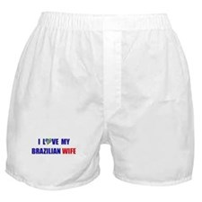I Love My Brazilian Wife Boxer Shorts